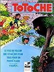 Totoche, tome 4 : Le Fils du voleur