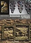 Arch�ologie m�di�vale en France : Le...