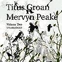 Titus Groan, Volume 2: Gormenghast Trilogy, Volume 2 Book 2 (       UNABRIDGED) by Mervyn Peake Narrated by Saul Reichlin