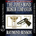 The James Bond Bedside Companion (       UNABRIDGED) by Raymond Benson Narrated by Dan Bernard