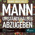Mann umständehalber abzugeben (Therese Skarup 1)   Hanne-Vibeke Holst