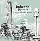 Industrial Britain: An Architectural History (1841660205) by Hubert Pragnell