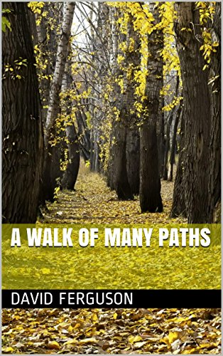 Book: A Walk of Many Paths by David Ferguson