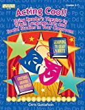 Acting Cool! Using Reader's Theatre to Teach Language Arts and Social Studies in Your Classroom (Linworth Learning)