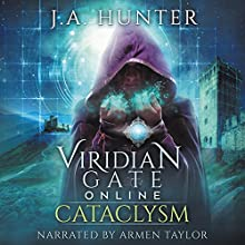 Viridian Gate Online: Cataclysm: The Viridian Gate Archives, Book 1 Audiobook by J. A. Hunter Narrated by Armen Taylor