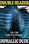 Double Header: My Life with Two Penises