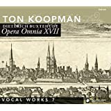 Buxtehude: Opera Omnia XVII - Vocal Works Volume 7