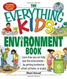 img - for The Everything Kids' Environment Book: Learn how you can help the environment-by getting involved at school, at home, or at play (The Everything  Kids Series) book / textbook / text book