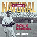 Baseball's Natural: The Story of Eddie Waitkus Audiobook by John Theodore Narrated by Kevin Young