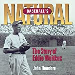 Baseball's Natural: The Story of Eddie Waitkus | John Theodore