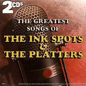 The Ink Spots The Platters The Greatest Songs Of The