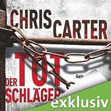Der Totschläger (       ungekürzt) von Chris Carter Gesprochen von: Uve Teschner