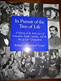 img - for In The Pursuit Of The Tree Of Life: A History Of The Early Jews Of Columbia, South Carolina, And The Tree Of Life Congregation. book / textbook / text book