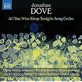 Johnathan Dove: All You Who Sleep Tonight - Song Cycles