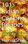 101 Indian Cooking Recipes: Top Authe...