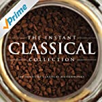 The Instant Classical Collection - 10...
