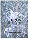 img - for Chiron in the Natal Chart book / textbook / text book