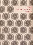 img - for The Merrymount Press: An Exhibition on the Occasion of the 100th Anniversary of the Founding of the Press (Houghton Library Publications) book / textbook / text book