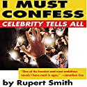 I Must Confess Audiobook by Rupert Smith Narrated by Matthew Wolf