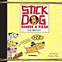 Stick Dog Chases a Pizza (       UNABRIDGED) by Tom Watson Narrated by Andrew Eiden