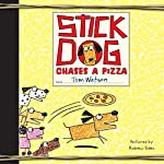 Stick Dog Chases a Pizza | Tom Watson