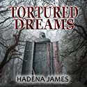 Tortured Dreams: The Dreams & Reality Series (       UNABRIDGED) by Hadena James Narrated by Christy Lynn