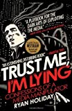 Trust Me, Im Lying: Confessions of a Media Manipulator