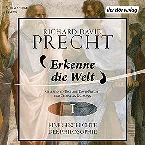 Erkenne die Welt: Antike und Mittelalter (Eine Geschichte der Philosophie 1) Hörbuch