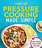 img - for Cooking Light Pressure Cooking Made Simple: Slow-Cooked Flavor in Half the Time book / textbook / text book