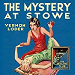 The Mystery at Stowe: The Detective Club | Vernon Loder
