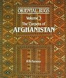 Oriental Rugs: Carpets of Afghanistan v.3: Carpets of Afghanistan Vol 3 R.D. Parsons