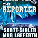 The Reporter: The Galactic Football League Novellas (       UNABRIDGED) by Scott Sigler, Mur Lafferty Narrated by Scott Sigler
