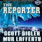The Reporter: The Galactic Football League Novellas | Scott Sigler, Mur Lafferty