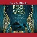 Rebel of the Sands Audiobook by Alwyn Hamilton Narrated by Soneela Nankani
