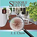 Seniors Sleuth: Winston Wong Cozy Mystery, Book 1 Audiobook by J.J. Chow Narrated by Noah DeBiase