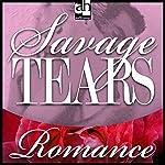 Savage Tears | Cassie Edwards