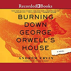 Burning Down George Orwell's House Audiobook