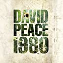 Nineteen Eighty: Red Riding Quartet Audiobook by David Peace Narrated by Saul Reichlin