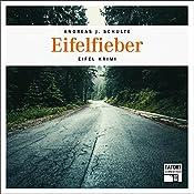 Eifelfieber (Tatort Schreibtisch - Autoren live 4) | Andreas J. Schulte