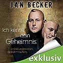 Ich kenne Dein Geheimnis: Enthüllungen eines Wundermachers Hörbuch von Jan Becker Gesprochen von: Oliver Siebeck
