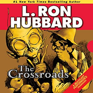 The Crossroads | [L. Ron Hubbard]