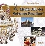 Kleines ABC des Meissener Porzellans