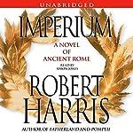 Imperium: A Novel of Ancient Rome | Robert Harris