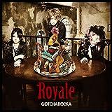 Royale [限定盤(CD+DVD)]