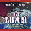 Gods of Riverworld: Riverworld Saga, Book 5 Audiobook by Philip Jose Farmer Narrated by Paul Hecht