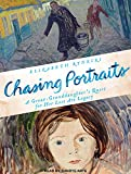 img - for Chasing Portraits: A Great-Granddaughter's Quest for Her Lost Art Legacy book / textbook / text book