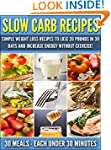 Slow Carb Recipes: Simple Weight Loss...