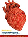 img - for Dictionary of Cardiac Pacing, Defibrillation, Resynchronization, and Arrhythmias 2nd Edition by David L. Hayes, Samuel J. Asirvatham (2007) Hardcover book / textbook / text book