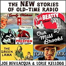 The New Stories of Old-Time Radio: Volume One  by Joe Bevilacqua Narrated by Joe Bevilacqua, Lorie Kellogg