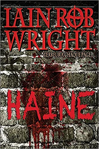 Haine Un Thriller - Iain Rob Wright (2016)